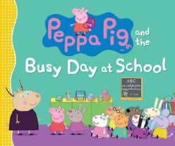 Peppa Pig and the Busy Day at School (Hardcover)