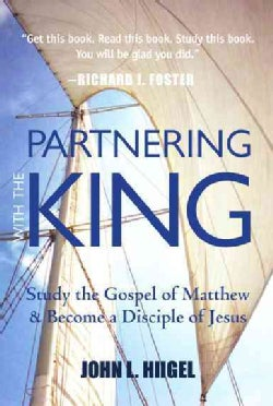 Partnering With the King: Study the Gospel of Matthew and Become a Disciple of Jesus (Paperback)