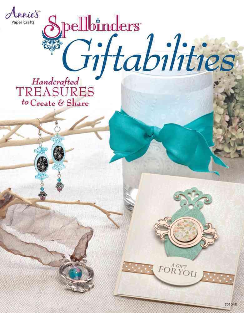 Spellbinders Giftabilities: Handcrafted Treasures to Create & Share (Paperback)