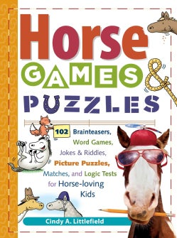 Horse Games & Puzzles for Kids: 102 Brainteasers, Word Games, Jokes & Riddles, Picture Puzzles, Matches & Logic T... (Paperback)