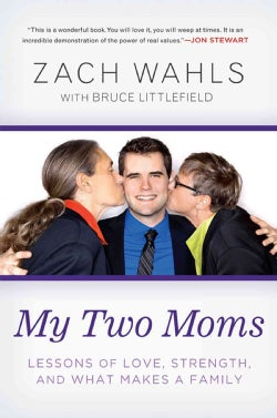 My Two Moms: Lessons of Love, Strength, and What Makes a Family (Paperback)