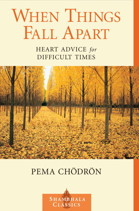 When Things Fall Apart: Heart Advice for Difficult Times (Paperback)