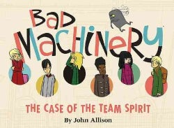 Bad Machinery 1: The Case of the Team Spirit (Paperback)