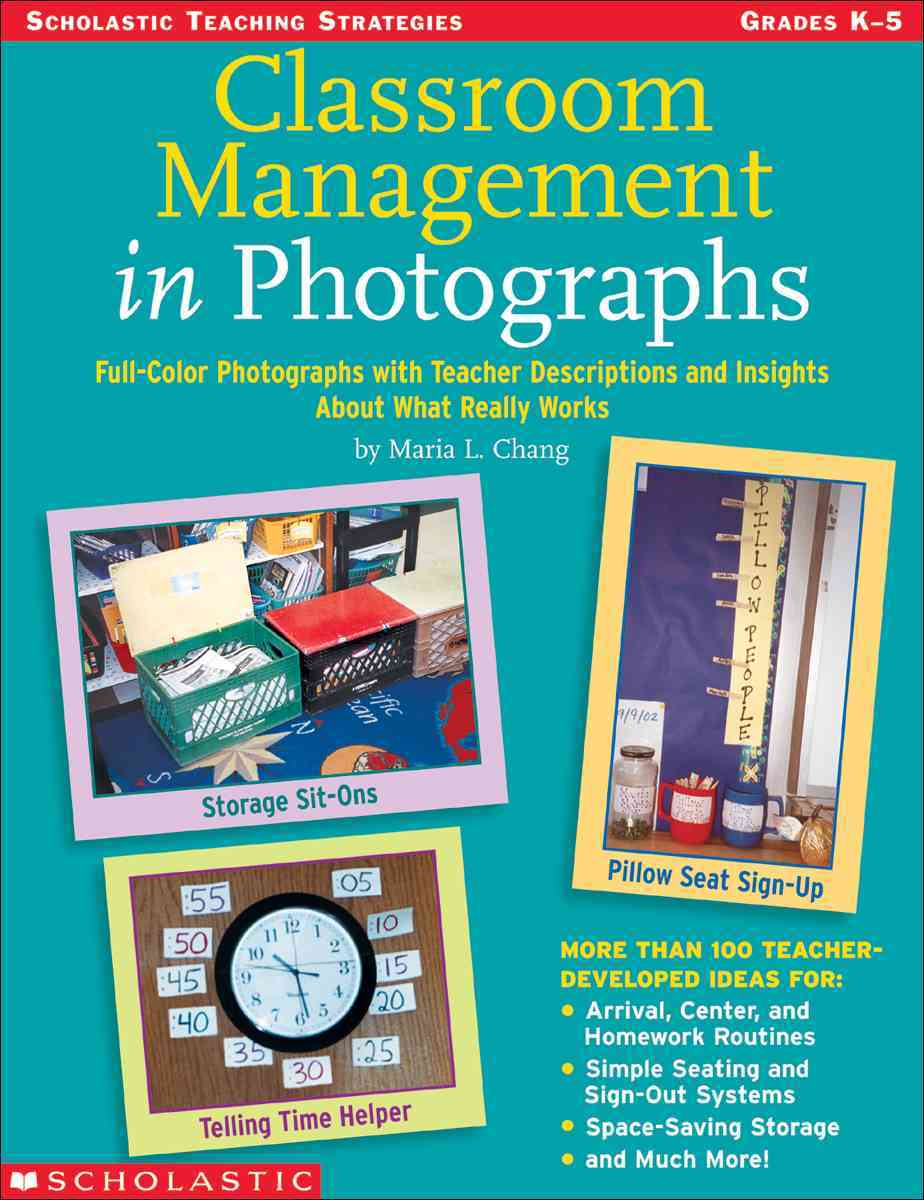 Classroom Management in Photographs: Full-Color Photographs With Teacher Descriptions and Insights About What Rea... (Paperback)