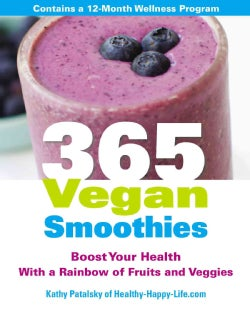 365 Vegan Smoothies: Boost Your Health With a Rainbow of Fruits and Veggies (Paperback)