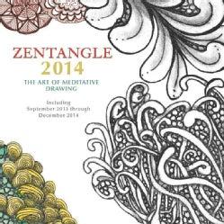 Zentangle 2014 Calendar: The Art of Meditative Drawing (Calendar)