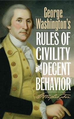 George Washington's Rules of Civility & Decent Behavior (Hardcover)