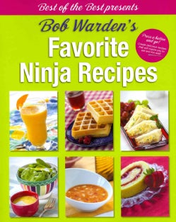 Bob Warden's Favorite Ninja Recipes (Paperback)