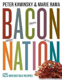 Bacon Nation: 125 Irresistible Recipes (Paperback)