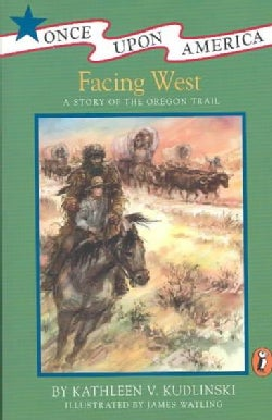 Facing West: A Story of the Oregon Trail (Paperback)
