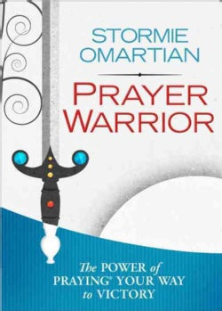 Prayer Warrior: The Power of Praying Your Way to Victory (Hardcover)
