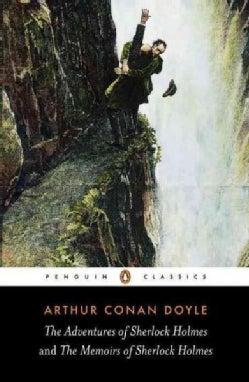 The Adventures of Sherlock Holmes & the Memoirs of Sherlock Holmes (Paperback)