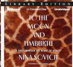 To the Moon and Timbuktu: A Trek Through the Heart of Africa: Library Edition (CD-Audio)