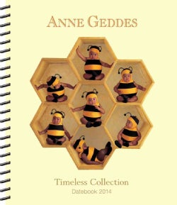 Anne Geddes Timeless Collection 2014 Datebook (Calendar)
