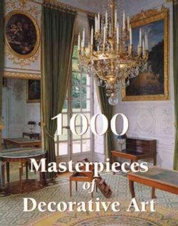 1000 Masterpieces of Decorative Art (Hardcover)