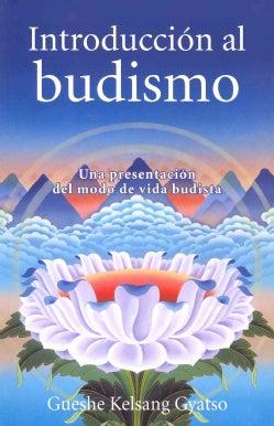 Introduccion al budismo / Introduction to Buddhism: Una presentacion del modo de vida budista / A Presentation of... (Paperback)