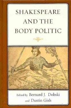 Shakespeare and the Body Politic (Hardcover)