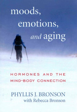 Moods, Emotions, and Aging: Hormones and the Mind-Body Connection (Hardcover)