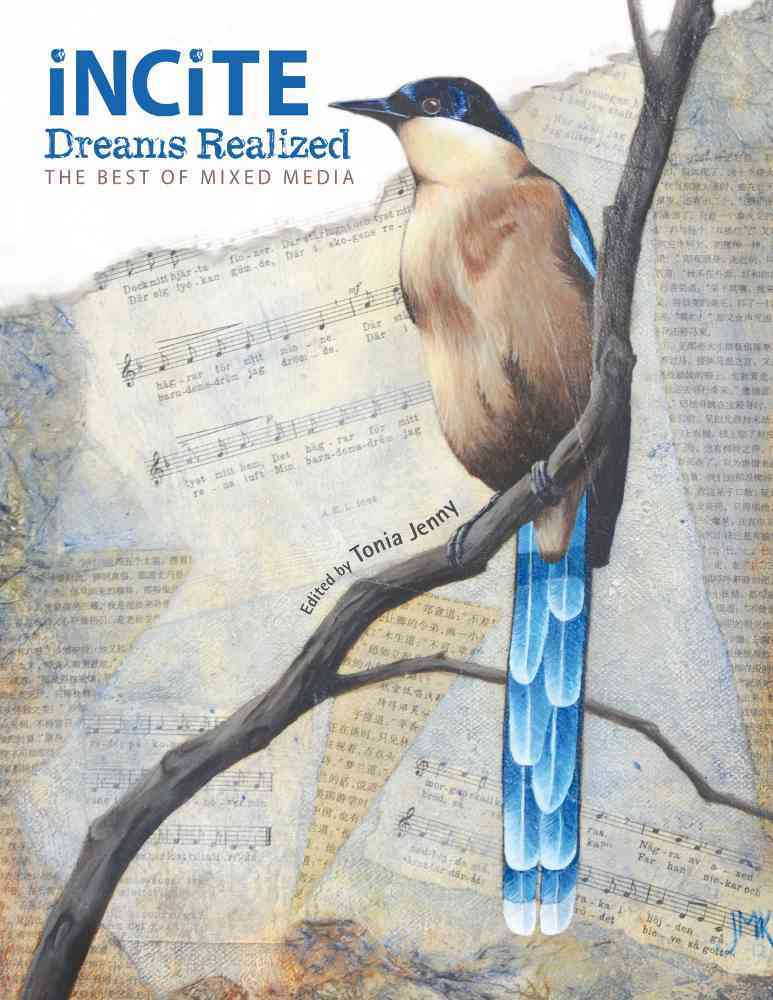 Incite, Dreams Realized: The Best of Mixed Media (Hardcover)