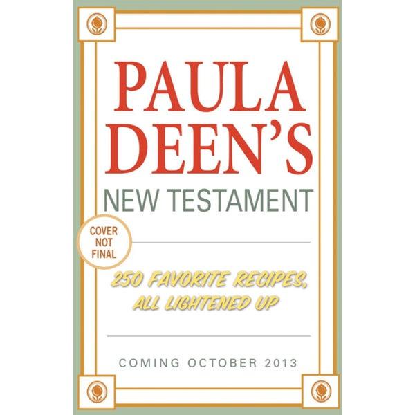Paula Deen's New Testament: 250 Favorite Recipes, All Lightened Up (Hardcover)