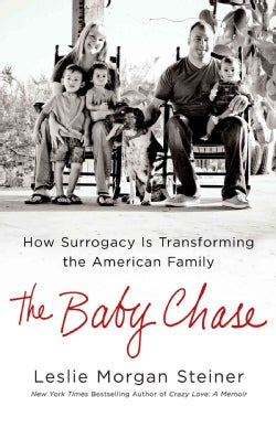 The Baby Chase: How Surrogacy Is Transforming the American Family (Hardcover)