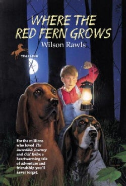 Where the Red Fern Grows: The Story of Two Dogs and a Boy (Paperback)