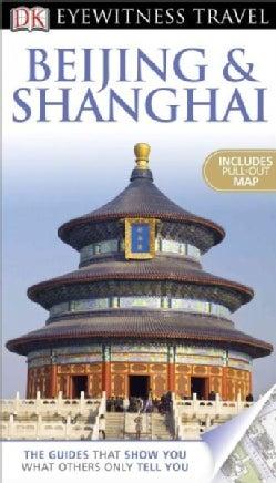 DK Eyewitness Travel Beijing & Shanghai (Paperback)