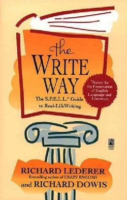 The Write Way: The S.P.E.L.L. Guide to Real-Life Writing (Paperback)