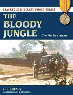 Bloody Jungle: The War in Vietnam (Paperback)