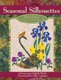 Seasonal Silhouettes: 12 Inspirational Quilt Blocks Featuring Raw Edge Applique (Paperback)