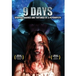 9 Days: Whipped, Chained and Tortured by a Psychopath (DVD)