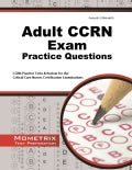 Adult CCRN Exam Practice Questions: CCRN Practice Tests & Review for the Critical Care Nurses Certification Exami... (Paperback)