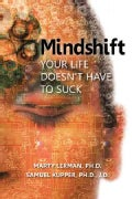 Mindshift: Your Life Doesn't Have to Suck (Hardcover)