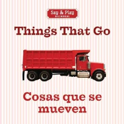 Things That Go / Cosas que se mueven (Board book)