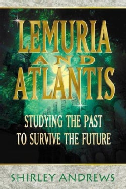 Lemuria and Atlantis: Studying the Past to Survive the Future (Paperback)