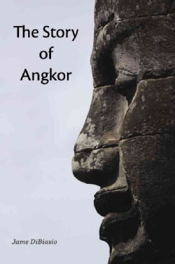 The Story of Angkor (Paperback)