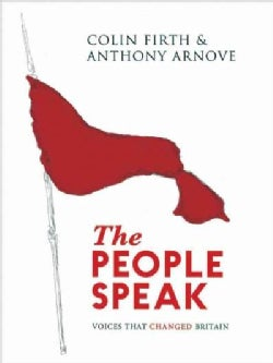 The People Speak: Voices That Changed Britain (Hardcover)
