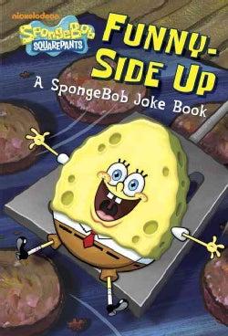 Funny-Side Up! Junior Novel: A Spongebob Joke Book (Paperback)