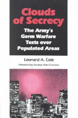 Clouds of Secrecy: The Army's Germ Warfare Tests over Populated Areas (Paperback)