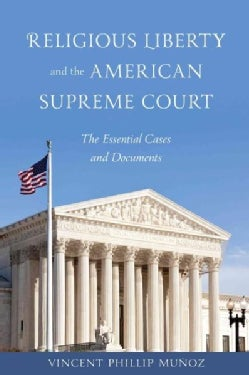 Religious Liberty and the American Supreme Court: The Essential Cases and Documents (Hardcover)