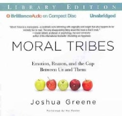 Moral Tribes: Emotion, Reason, and the Gap Between Us and Them: Library Edition (CD-Audio)