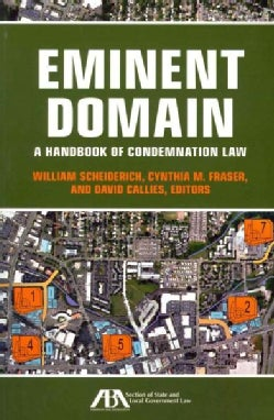 Eminent Domain: A Handbook of Condemnation Law (Paperback)
