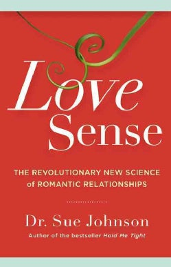 Love Sense: The Revolutionary New Science of Romantic Relationships (Hardcover)