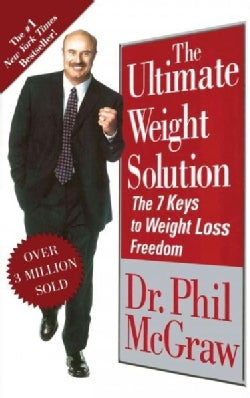 The Ultimate Weight Solution: The 7 Keys to Weight Loss Freedom (Paperback)