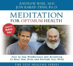 Meditation for Optimum Health: How to Use Mindfulness and Breathing to Heal Your Body and Refresh Your Mind (CD-Audio)