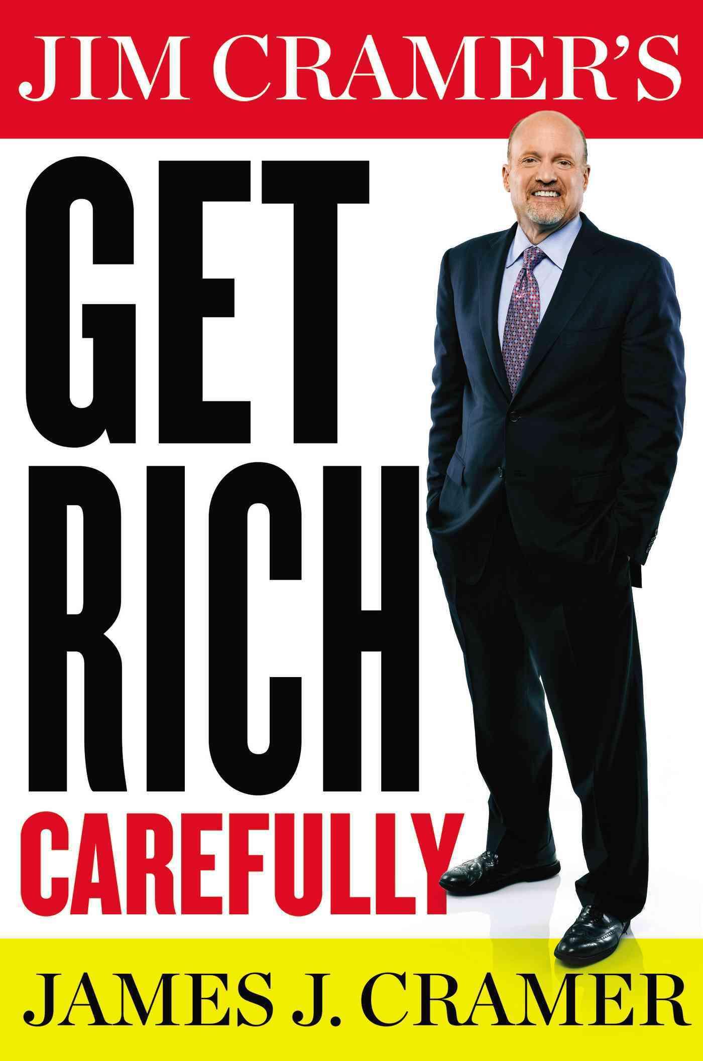 Jim Cramer's Get Rich Carefully (Hardcover)