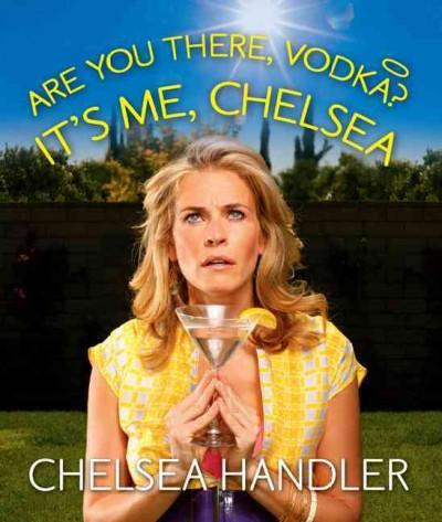 Are You There, Vodka? It's Me, Chelsea (Hardcover)