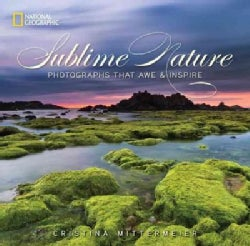 Sublime Nature: Photographs That Awe & Inspire (Hardcover)
