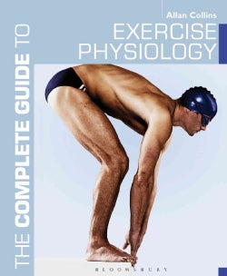 The Complete Guide to Exercise Physiology (Paperback)