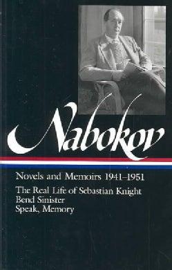 Vladimir Nabokov: Novels and Memoirs 1941-1951 : The Real Life of Sebastian Knight, Bend Sinister, Speak, Memory ... (Hardcover)